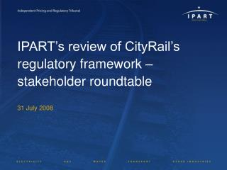 IPART's review of CityRail's regulatory framework – stakeholder roundtable