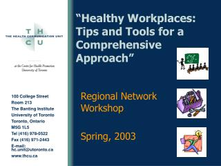 """Healthy Workplaces: Tips and Tools for a Comprehensive Approach"""