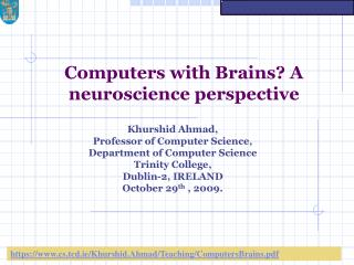 Computers with Brains? A neuroscience perspective