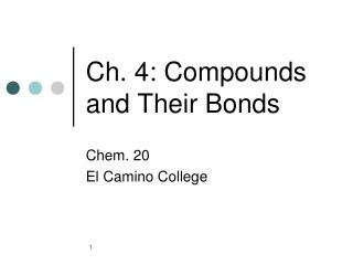 Ch. 4: Compounds and Their Bonds