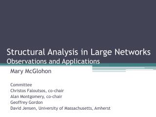 Structural Analysis in Large Networks Observations and Applications