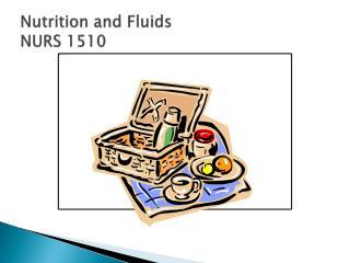 Nutrition and Fluids NURS 1510