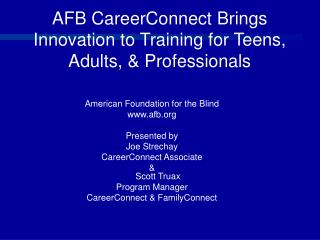 AFB CareerConnect Brings Innovation to Training for Teens, Adults, & Professionals