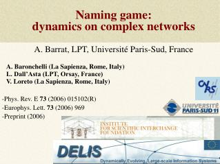 Naming game:  dynamics on complex networks A. Barrat, LPT, Université Paris-Sud, France