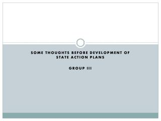 Some thoughts before Development of State Action Plans Group III