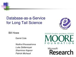 Database-as-a-Service  for Long Tail Science