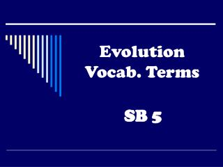 Evolution Vocab. Terms