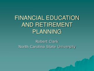 FINANCIAL EDUCATION AND RETIREMENT PLANNING