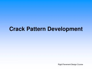 Crack Pattern Development