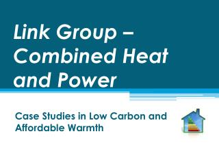 Link Group – Combined Heat and Power