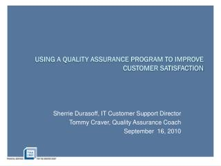 Using a Quality Assurance Program to Improve Customer Satisfaction