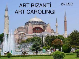 ART BIZANTÍ ART CAROLINGI