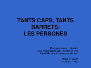 TANTS CAPS, TANTS BARRETS: LES PERSONES