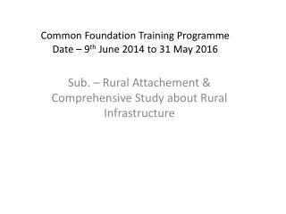 Common  Foundation Training  Programme  Date –  9 th  June 2014 to 31 May 2016
