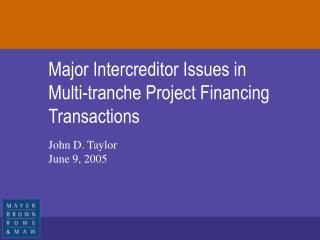Major Intercreditor Issues in Multi-tranche Project Financing Transactions