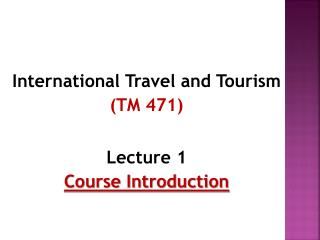 International Travel and Tourism (TM 471) Lecture 1 Course Introduction