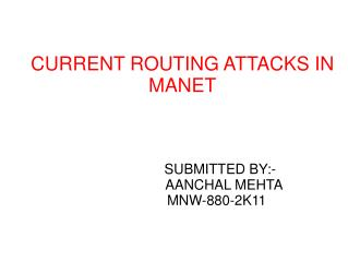 CURRENT ROUTING ATTACKS IN MANET
