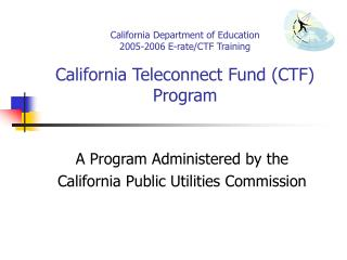 A Program Administered by the California Public Utilities Commission