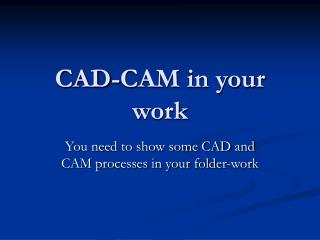 CAD-CAM in your work