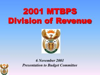 2001 MTBPS Division of Revenue 6 November 2001 Presentation to Budget Committee