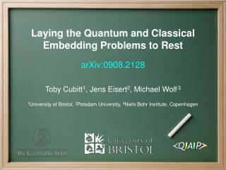 Laying the Quantum and Classical Embedding Problems to Rest