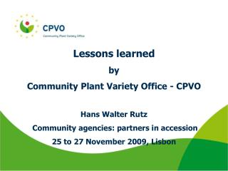Lessons learned by Community Plant Variety Office - CPVO  Hans Walter Rutz