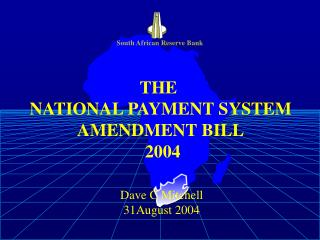 THE  NATIONAL PAYMENT SYSTEM AMENDMENT BILL  2004