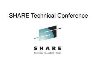 SHARE Technical Conference
