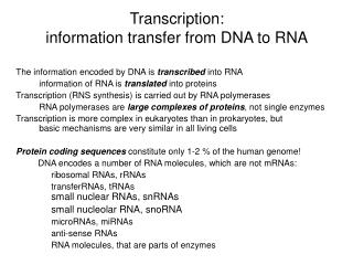 Transcription: information transfer from DNA to RNA