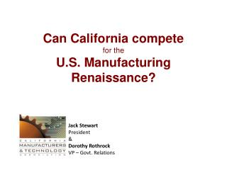 Can California compete  for the  U.S. Manufacturing  Renaissance?