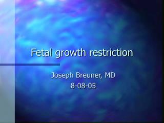 Fetal growth restriction