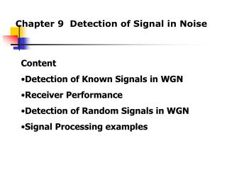 Chapter 9  Detection of Signal in Noise