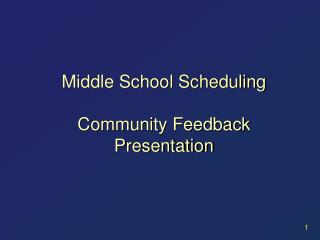Middle School Scheduling Community Feedback Presentation