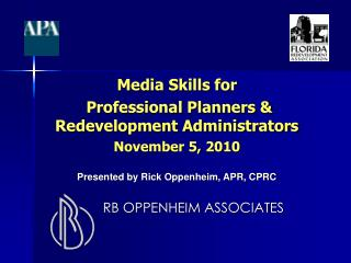 Media Skills for  Professional Planners & Redevelopment Administrators November 5, 2010