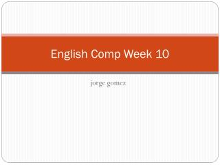 English Comp Week 10