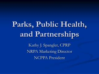 Parks, Public Health, and Partnerships