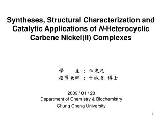 Syntheses, Structural Characterization and