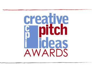 3 rd  Annual  Creative Pitch Ideas Awards
