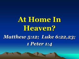 At Home In Heaven?