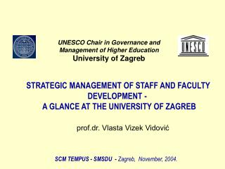 STRATEGIC MANAGEMENT OF STAFF AND FACULTY  DEVELOPMENT -   A GLANCE AT THE UNIVERSITY OF ZAGREB