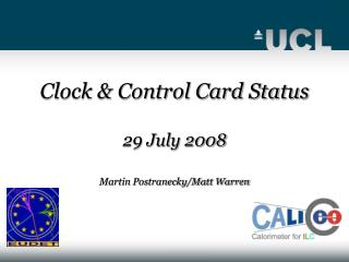 Clock & Control Card Status 29 July 2008 Martin Postranecky/Matt Warren
