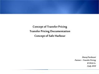 Concept of Transfer Pricing Transfer Pricing Documentation Concept of Safe Harbour