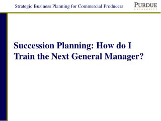 Succession Planning: How do I Train the Next General Manager?