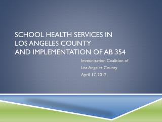 School Health Services in  Los Angeles County and Implementation of AB 354