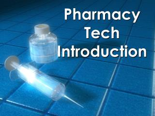 Pharmacy Tech Introduction