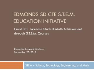 Edmonds SD CTE S.T.E.M. Education Initiative