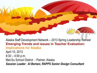 Alaska Staff Development Network – 2013 Spring Leadership Retreat