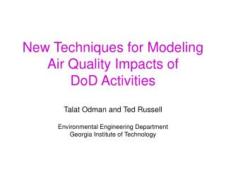 New Techniques for Modeling  Air Quality Impacts of  DoD Activities