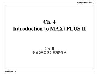 Ch. 4 Introduction to MAX+PLUS II