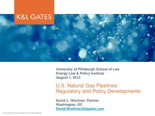 U.S. Natural Gas Pipelines: Regulatory and Policy Developments